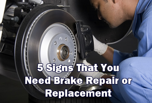 5 Signs That You Need Brake Repair or Replacement